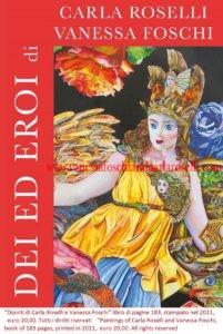 arte - Dei ed Eroi diCarla Roselli e Vanessa Foschi- Gods and Heroes