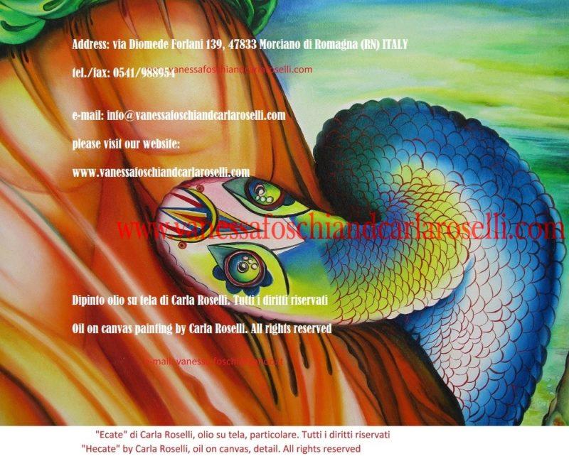 Address: via Diomede Forlani 139, 47833 Morciano di Romagna (RN) ITALY tel./fax: 0541/988954 e-mail: info@vanessafoschiandcarlaroselli.com please visit our website: www.vanessafoschiandcarlaroselli.com Dipinto olio su tela di Carla Roselli. Tutti i diritti riservati Oil on canvas painting by Carla Roselli. All rights reserved