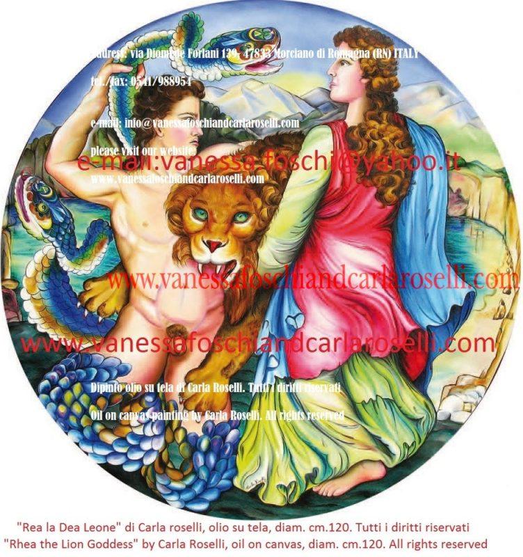 Rhea, the Lion goddess, oil on canvas painting by Carla Roselli. Dipinto olio su tela di Carla Roselli. Tutti i diritti riservati-Oil on canvas painting by Carla Roselli. All rights reserved -Address: via Diomede Forlani 139, 47833 Morciano di Romagna (RN) ITALY-tel./fax: 0541/988954-e-mail: info@vanessafoschiandcarlaroselli.com