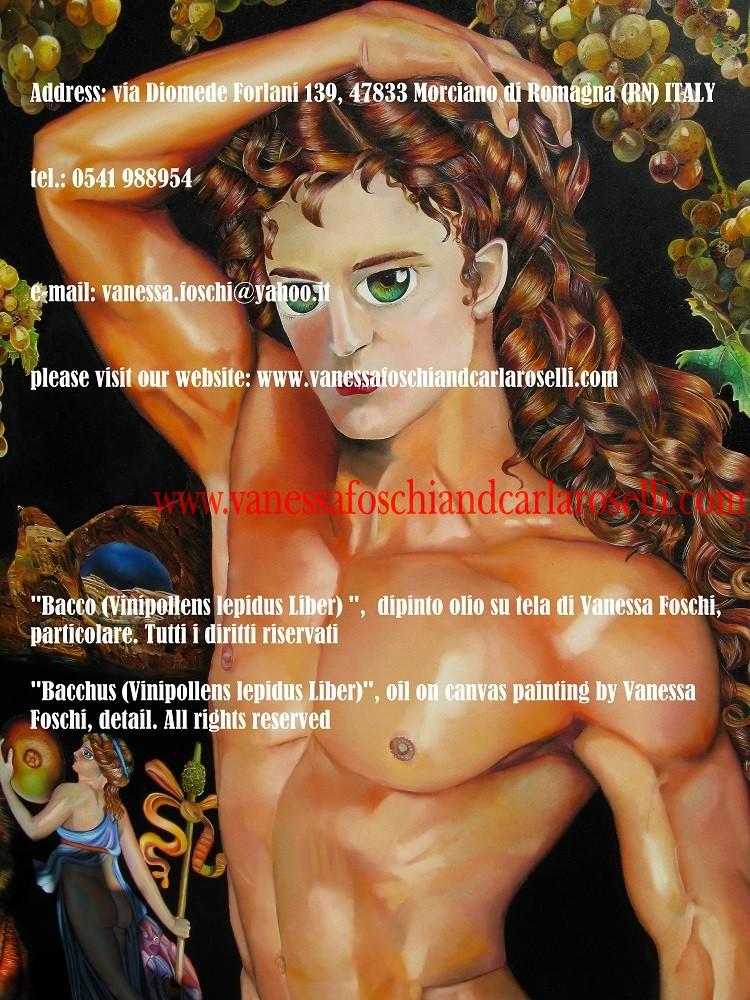 BACCO, SIGNORE DELLA VITE Vanessa Foschi qui raffigura il più giocondo degli dei olimpici. Grappoli d'uva e corimbi di vite lo coronano.