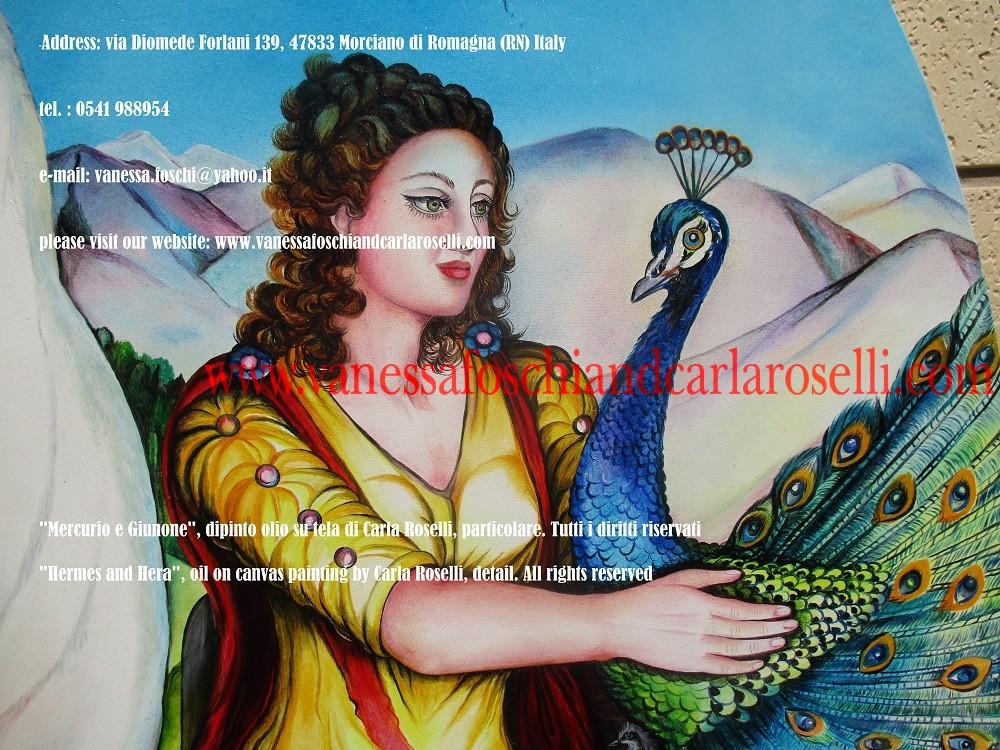 La pittrice Carla Roselli in questa tela ha dipinto Era con il pavone. Su di esso la dea ha appena applicato gli occhi dell'ucciso Argo, ricolmando in tal modo le stirpi dei pavoni di grazia ridente (Lucretius, De Rerum Natura, II, 503, aurea pavonum ridenti imbuta lepore/saecla). Ha un cuculo in grembo, forma in cui Zeus la corteggiò da ragazza. Con il piede preme una melograna, il suo frutto.