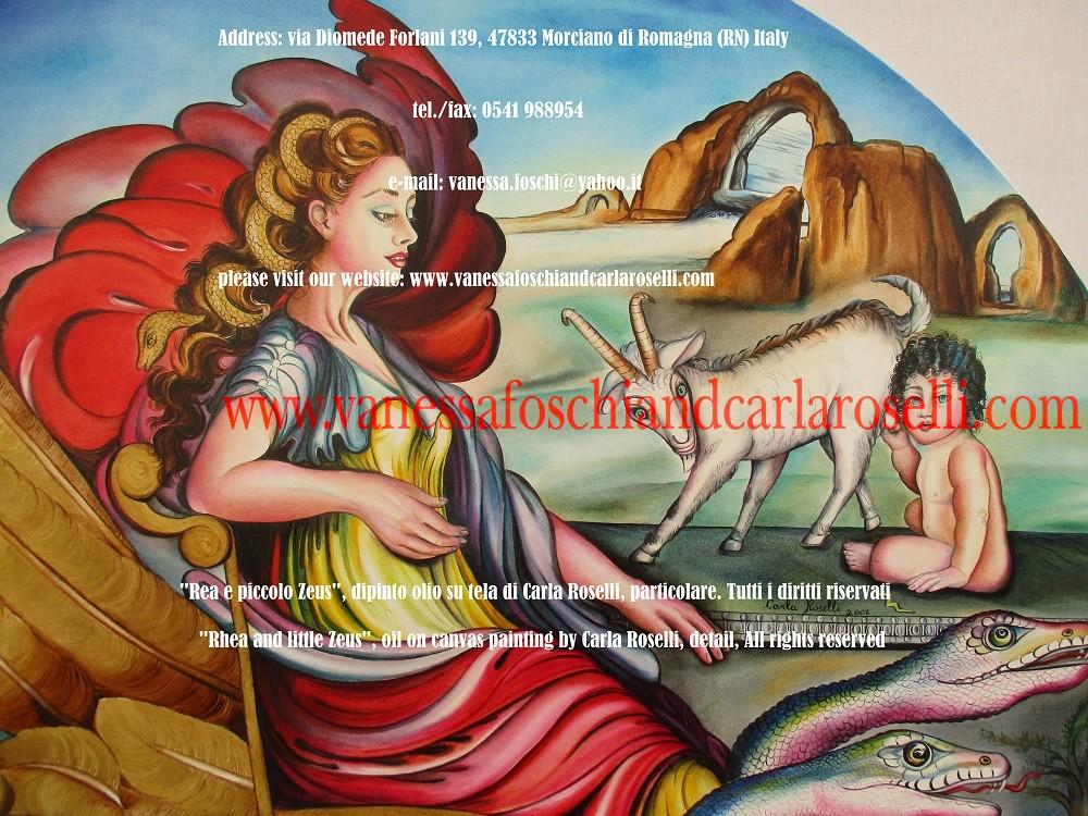 REA, LA DIVINA MADRE In questo dipinto di Carla Roselli è raffigurata Rea/Cibele, divina madre delle fiere. La dea dirige la forza di tutte le belve dotate di zanne taglienti, liete di sangue. Ella infonde sicurezza sui luoghi eccelsi, siano essi monti o alte mura. Sullo sfondo del quadro sono rappresentati gli anfratti del monte Ditta, nell'isola di Creta, in quanto luogo del celamento del bambino Zeus. Si narra, dice Lucrezio (De Rerum Natura, II, 33), che ivi i Cureti Dittei un tempo avessero occultato il famoso vagito di Zeus. Fanciulli intorno a un fanciullo, armati, con infaticabile danza, battevano il bronzo sul bronzo. Scuotevano ritmicamente le terrificanti creste degli elmi. Il fracasso era motivato dal fatto che Crono/Saturno, se avesse scoperto il figlio, lo avrebbe portato alle mascelle e masticato. Al suo posto Rea propinò al consorte una pietra in fasce.