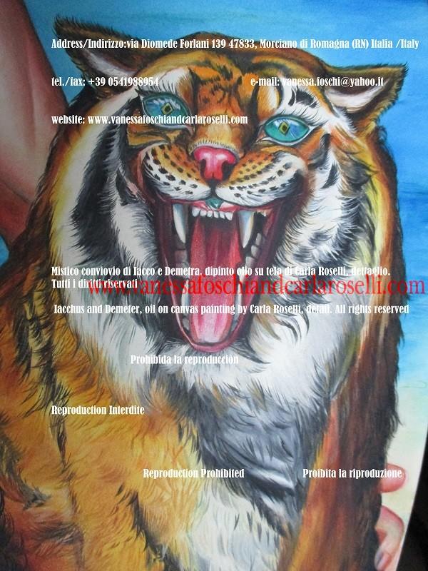 Dionysos, Iacchos, tigre bellissima, tiger, dipinto di Carla Roselli, pittore IMG_0668
